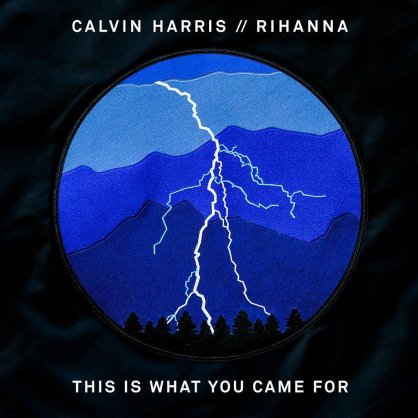 Calvin-Harris-and-Rihanna-This-Is-What-You-Came-For